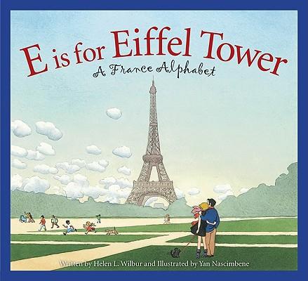 E is for Eiffel Tower By Wilbur, Helen L./ Nascimbene, Yan (ILT)